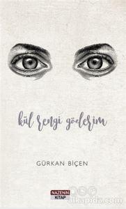 Kül Rengi Gözlerim Gürkan Biçen