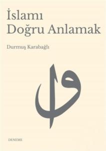 İslamı Doğru Anlamak-Durmuş Karabağlı