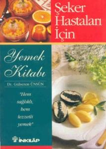 Şeker Hastaları İçin Yemek Kitabı-Gülseren Ünsün Engin