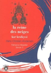 Kar Kraliçesi Fransızca Hikaye Seviye 3-Hans Christian Andersen
