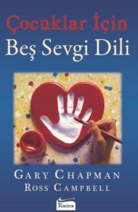 Çocuklar İçin Beş Sevgi Dili-Gary Chapman, Ross Campbell