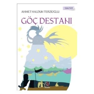 Göç Destanı - Genç Tarih Serisi-Ahmet Haldun Terzioğlu