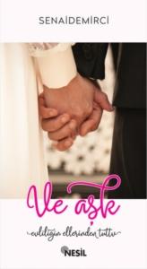 Ve Aşk Evliliğin Ellerinden Tuttu-Senai Demirci