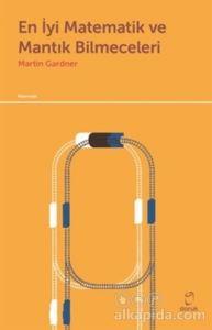En İyi Matematik ve Mantık Bilmeceleri Martin Gardner