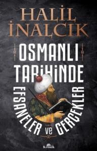 Osmanlı Tarihinde Efsaneler ve Gerçekler-Halil İnalcık