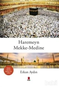 Haremeyn Mekke - Medine-Erkan Aydın
