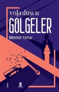 Yola Düşen Gölgeler-Mehmet Yılmaz