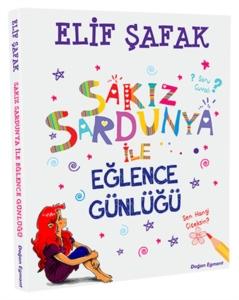 Sakız Sardunya ile Eğlence Günlüğü-Elif Şafak