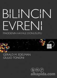 Bilincin Evreni Maddenin Hayale Dönüşümü Gerald M. Edelman Giulio Tononi