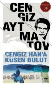 Cengiz Han'a Küsen Bulut-Cengiz Aytmatov