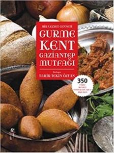Gurme Kent Gaziantep Mutfağı- Tahir Tekin Öztan
