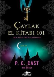 Çaylak El Kitabı 101 - Gece Evi-P. C. Cast