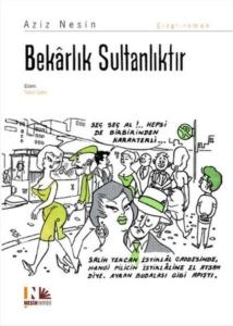 Bekarlık Sultanlıktır-Aziz Nesin