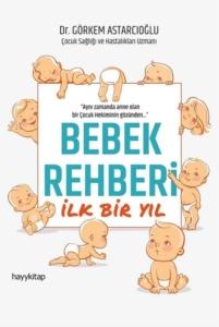 Bebek Rehberi İlk Bir Yıl-Görkem Astarcıoğlu