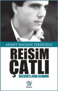 Reisim Çatlı-Ahmet Haldun Terzioğlu
