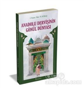 Anadolu Dervişinin Gönül Dünyası Osman Nuri Topbaş