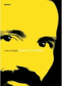 İşaret Çocukları-Cahit Zarifoğlu