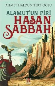 Alamut'un Piri - Hasan Sabbah-Ahmet Haldun Terzioğlu