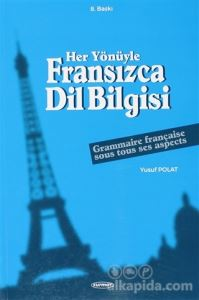 Her Yönüyle Fransızca Dilbilgisi Yusuf Polat