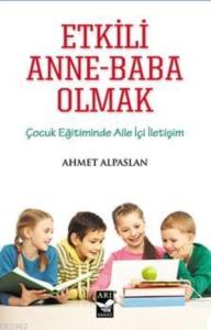 Etkili Anne-Baba Olmak-Ahmet Alpaslan